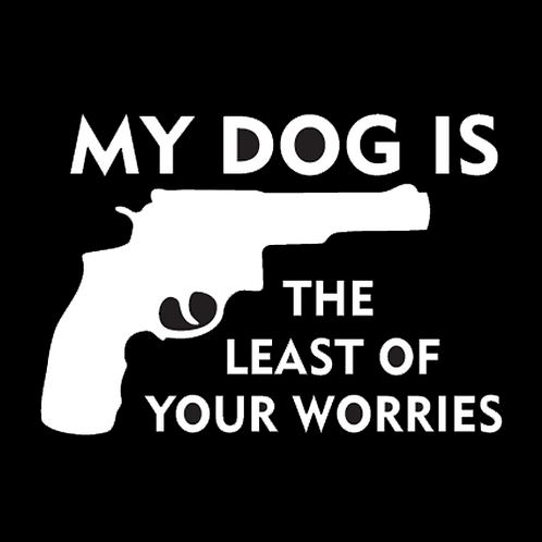 My Dog Is The Least Of Your Worries (G99)