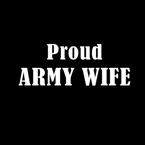 Proud Army Wife (A1)