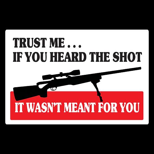Heard The Shot - Sign (PVC-21)