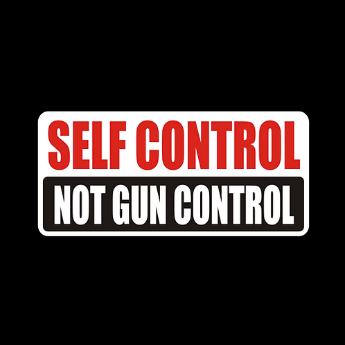 Self Control Not Gun Control (G390)