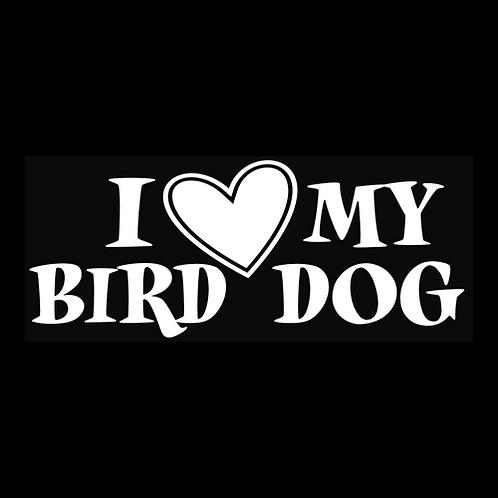 I Love My Bird Dog (H37)