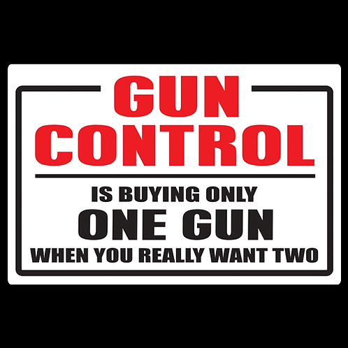 Gun Control, One Gun - Sign (PVC-13)