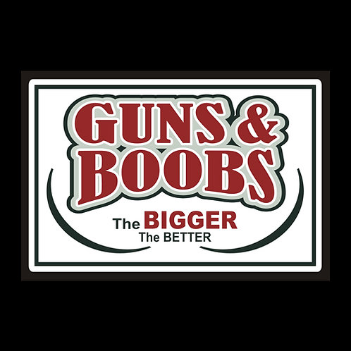 Guns & Boobs, The Bigger The Better (G401)