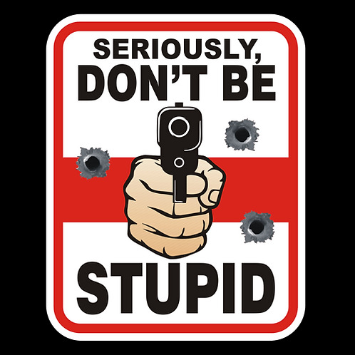 Seriously Stupid - Sign (PVC-70)