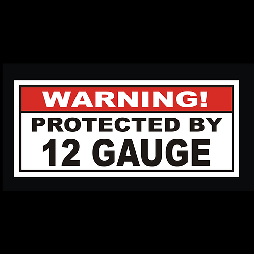 Protected By 12 Gauge (G235)