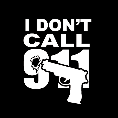 I Don't Call 911 - White (G42)