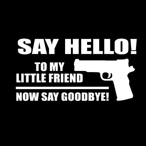 Say Hello To My Little Friend - Pistol (G163)
