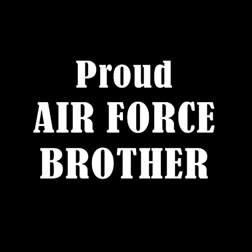 Proud Air Force Brother (AF11)