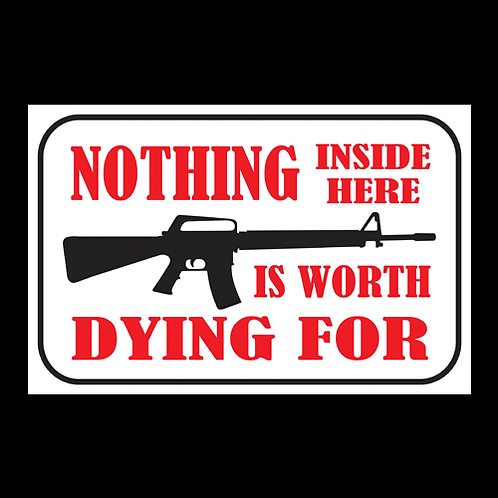 Nothing Worth Dying For - AR - Sign (PVC-35)