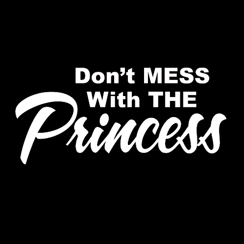 Don't Mess With The Princess (L8)