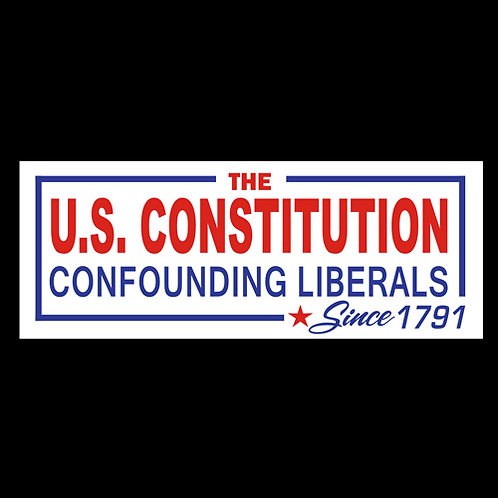 The U.S. Constitution Confounding Liberals Since 1791 (G393)