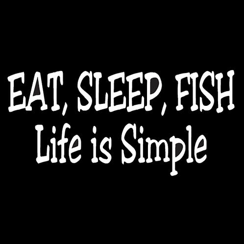 Eat Sleep Fish - Life Is Simple (F19)