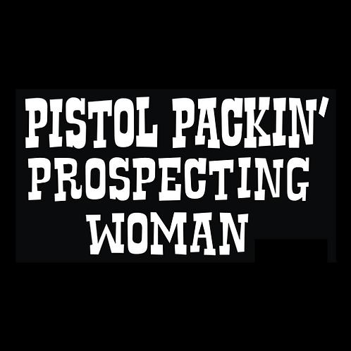 Pistol Packin' Prospecting Woman (AU28)