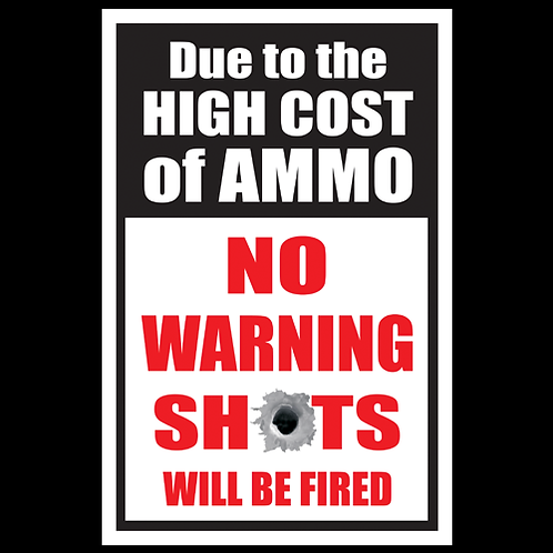 High Cost Of Ammo - Sign (PVC-05)