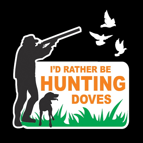 I'd Rather Be Hunting Doves (H33)
