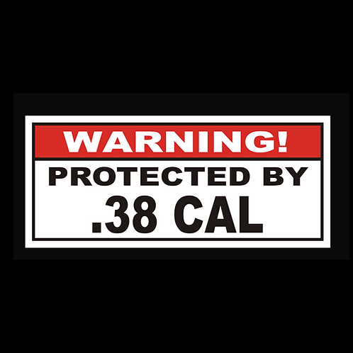 Protected By .38 CAL (G237)