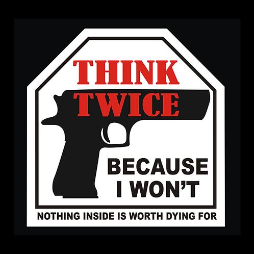 Think Twice Because I Won't - Sign  (PVC-86)