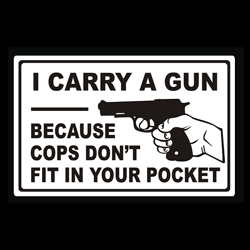 Cops Don't Fit In Pocket - Sign (PVC-18)