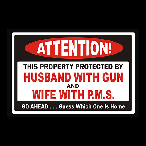 Husband With Gun - Wife With PMS (G338)