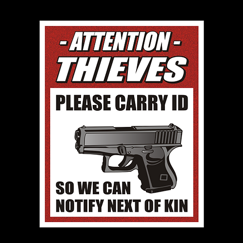 Attention Thieves, Please Carry ID - Sign (PVC-75)