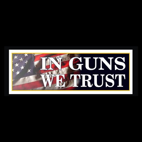 In Guns We Trust (G224)