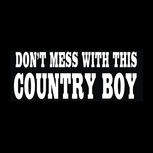 Don't Mess With This Country Boy (W25)