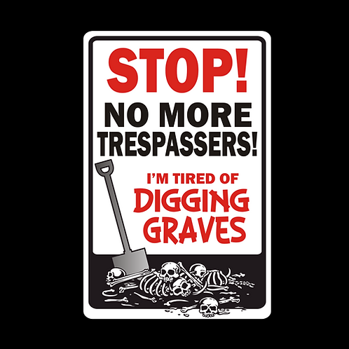 No More Trespassers, I'm tired Of Digging Graves (G394)