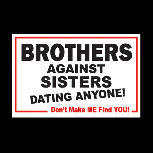 Brothers Against Sisters Dating (G196)