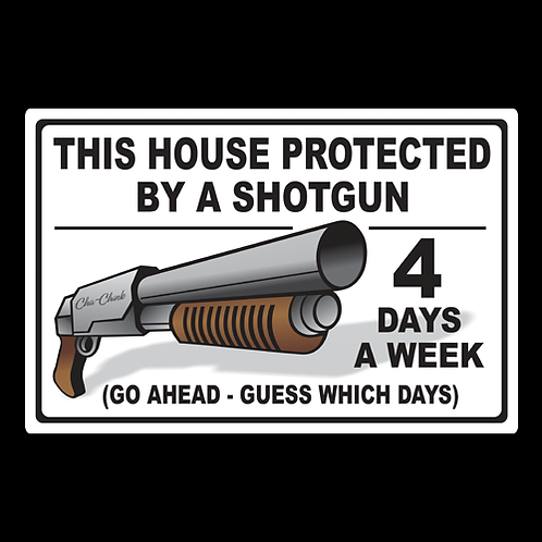 House Protected By Shotgun - Sign (PVC-17)
