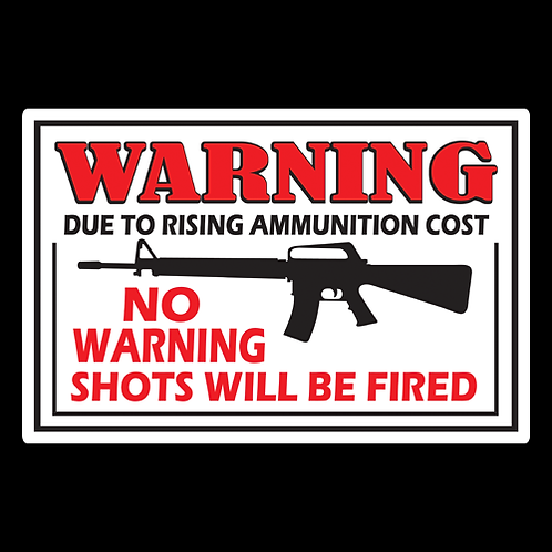 No Warning Shots - AR - Sign (PVC-33)