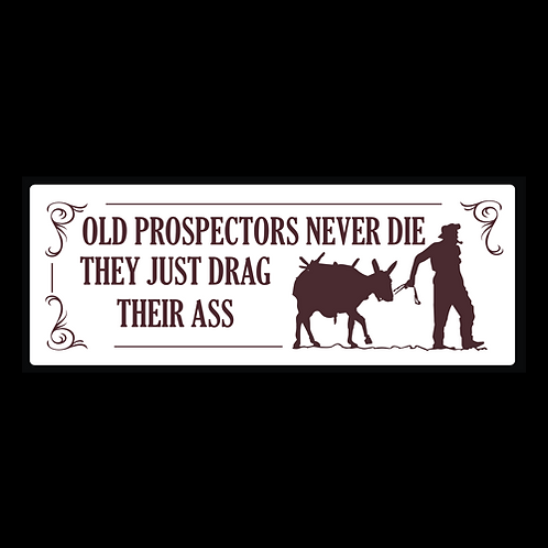Old Prospectors Never Die, They Drag Their Ass (AU9)