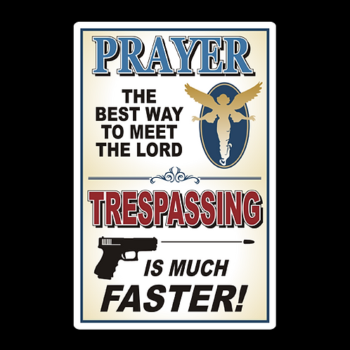 Prayer, Trespassing - Sign (PVC-73)