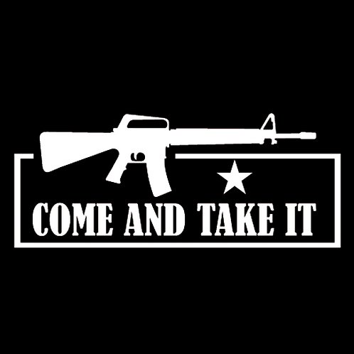 Come And Take It (G133)