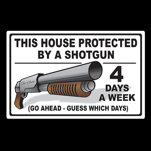 House Protected By Shotgun (G86)