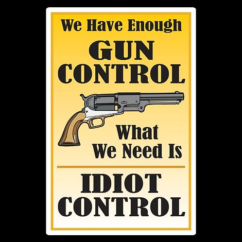 Idiot Control - Sign (PVC-12)