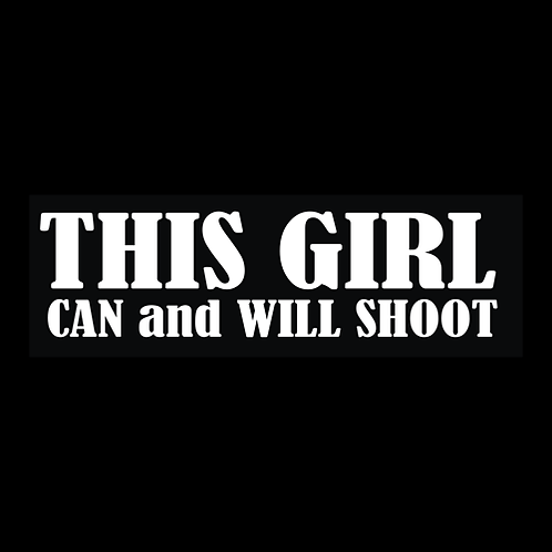 This Girl Can And Will Shoot (G211)