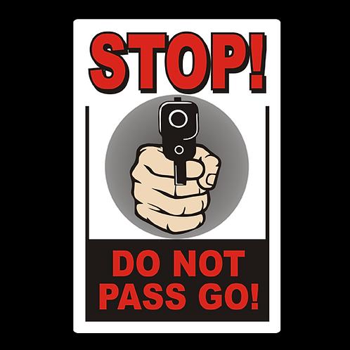 Stop, Do Not Pass Go - Sign  (PVC-82)