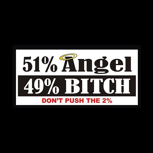 51% Angel, 49% Bitch (C18)