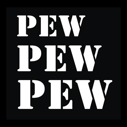 Pew Pew Pew - Wording (G206)