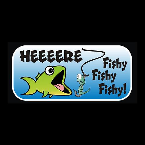 Here Fishy Fishy Fishy (F6)