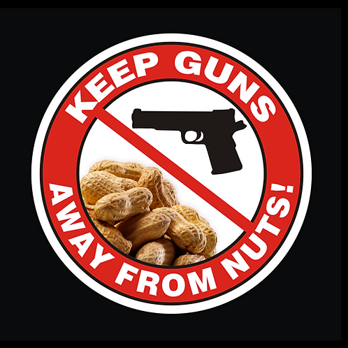 Keep Guns Away From Nuts (G250)