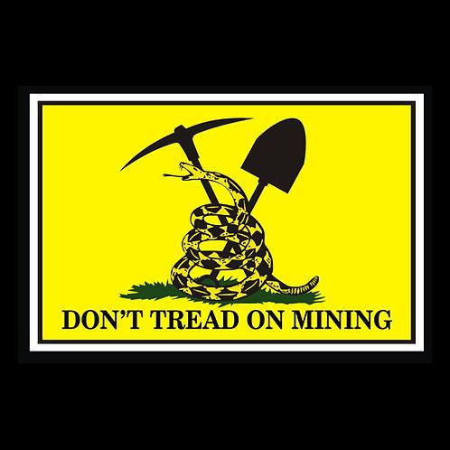 Don't Tread On Mining - Sign (PVC106)