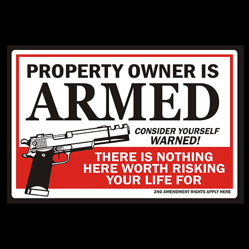 Property Owner Is Armed, Consider Yourself Warned - Sign (PVC124)