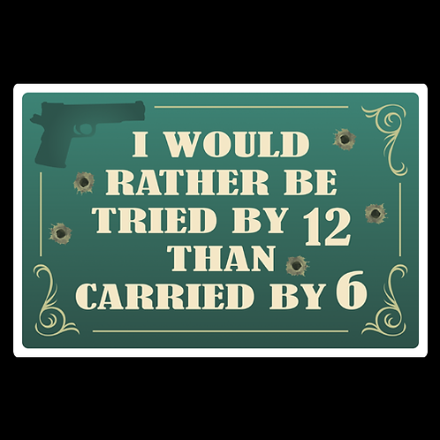 Tried By 12 - Green - Sign (PVC-56)