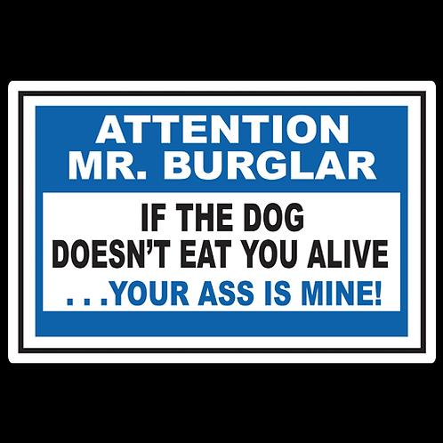 Attention Mr. Burglar - Sign (PVC-06)