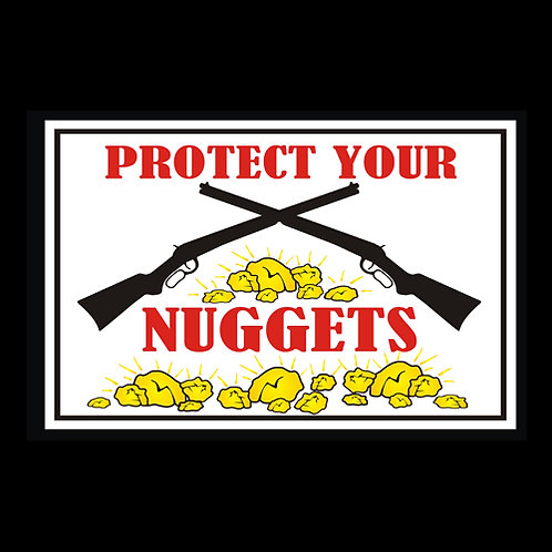 Protect Your Nuggets - Sign (PVC107)