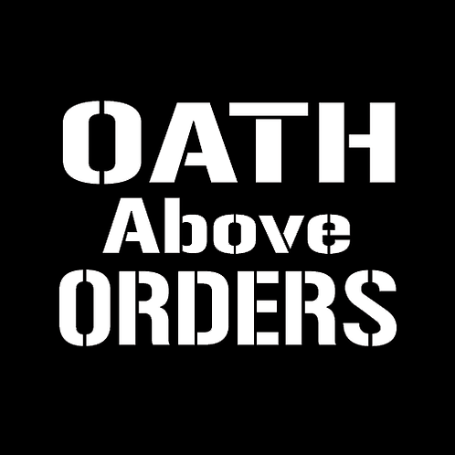 Oath Above Orders - White (MIL17)