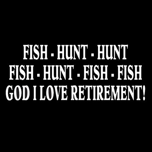Fish Hunt Hunt, God I Love Retirement (H11)