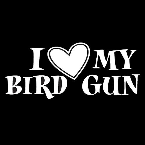I Love My Bird Gun (H27)