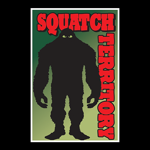 Squatch Territory - Sign (PVC-43)